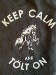 Keep Calm and Tolt On! T-Shirt